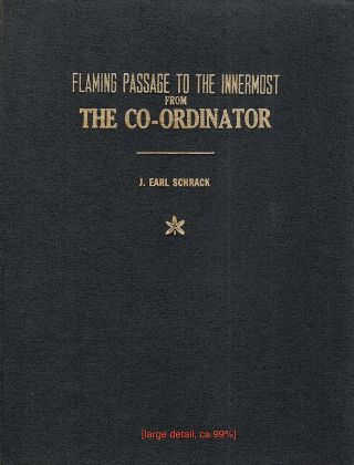 Co-Ordinator; Flaming Passage to the Innermost. J. Earl Schrack