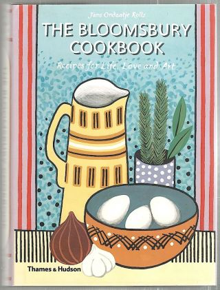 Bloomsbury Cookbook; Recipes for Life, Love and Art. Jans Ondantje Rolls.