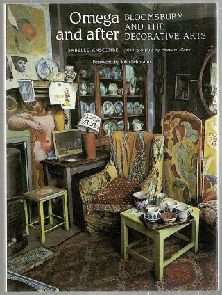 Omega and After; Bloomsbury and the Decorative Arts. Isabelle Anscombe