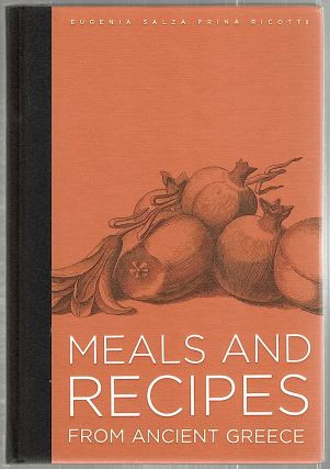 Meals and Recipes from Ancient Greece. Eugenia Salza Prina Ricotti