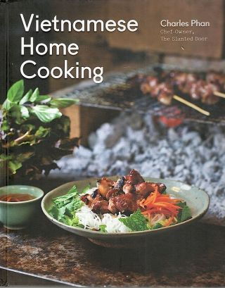 Vietnamese Home Cooking. Charles Phan