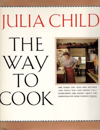 Way to Cook. Julia Child.