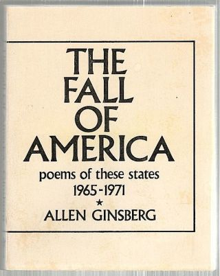 Fall of America; Poems of these States, 1965-1971. Allen Ginsberg.