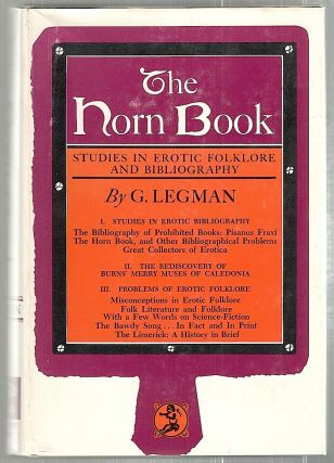 Horn Book; Studies in Erotic Folklore and Bibliography. G. Legman.