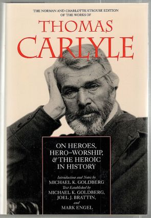 On Heroes, Hero-Worship, & the Heroic in History. Thomas Carlyle