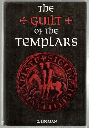 Guilt of the Templars. G. Legman.
