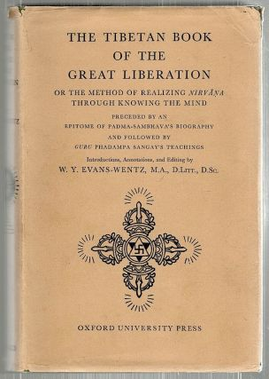 Tibetan Book of the Great Liberation; The Method of Realizing Nirvana Through Knowing the Mind...