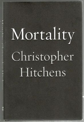 Mortality. Christopher Hitchens