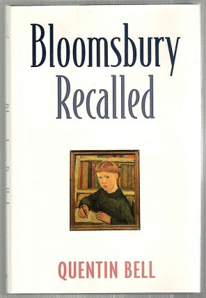 Bloomsbury Recalled. Quentin Bell.