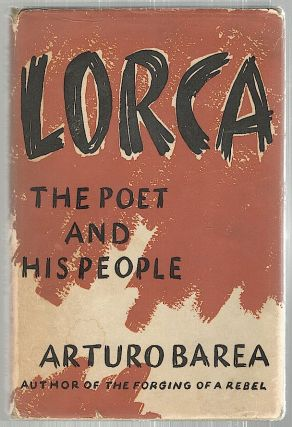 Lorca; The Poet and His People. Arturo Barea