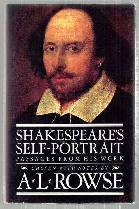 Shakespeare's Self-Portrait; Passages From His Works. A. L. Rowse.