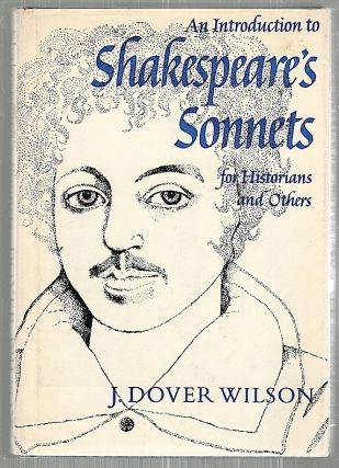 Introduction to the Sonnets of Shakespeare; For the Use of Historians and Others. John Dover Wilson