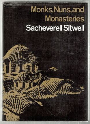 Monks, Nuns and Monasteries. Sacheverell Sitwell.