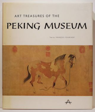 Art Treasures of the Peking Museum. François Fourcade.