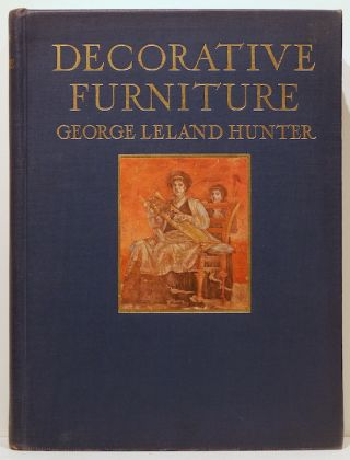Decorative Furniture; A Picture Book of the Beautiful Forms of All Ages and All Periods. George...