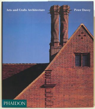 Arts and Crafts Architecture. Peter Davey.