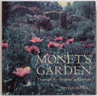 Monet's Garden; Through the Seasons at Giverny. Vivian Russell.