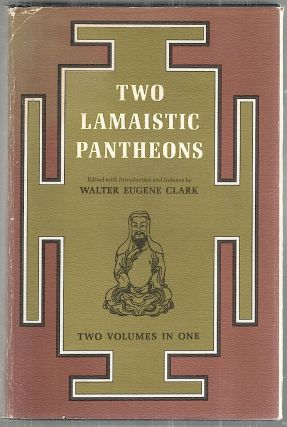 Two Lamaistic Pantheons; From Materials Collected by the Late Baron A. von Staël-Holstein....