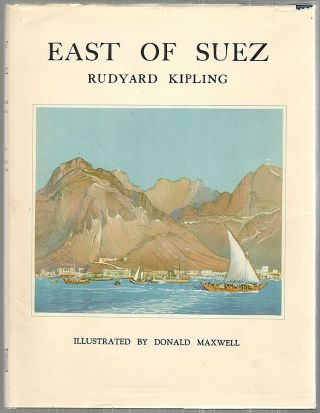 East of Suez; Being a Selection of Eastern Verses from the Poetical Works of Rudyard Kipling....