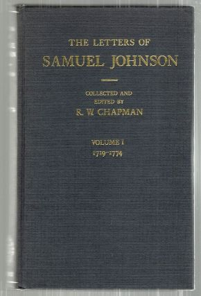 Letters of Samuel Johnson; With Mrs. Thrale's Genuine Letters to Him. R. W. Chapman