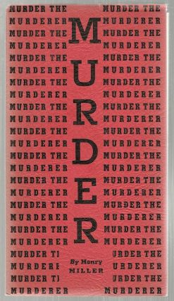 "Murder the Murderer; An Excurus on War from ""The Air-Conditioned Nightmare"" Henry Miller."