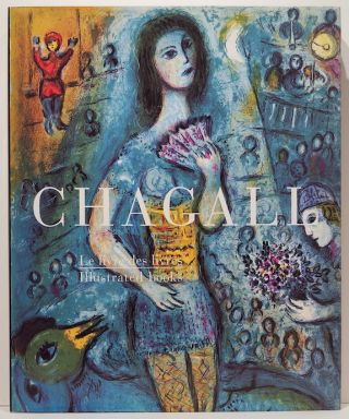 Marc Chagall; Le Livres des Livres / The Illustrated Books. Charles Sorlier.
