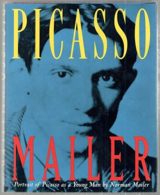 Portrait of Picasso as a Young Man; An Interpretative Biography. Norman Mailer