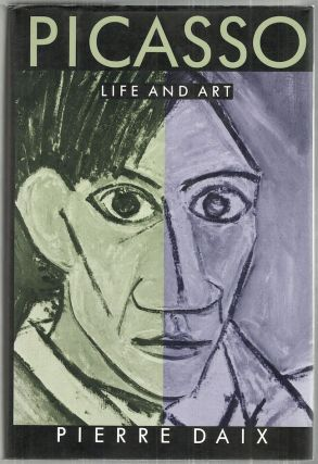 Picasso; Life and Art. Pierre Daix