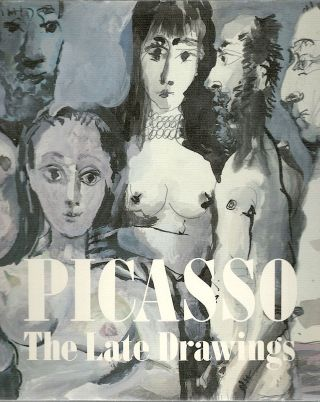 Picasso; The Late Drawings. Jeffrey Hoffeld