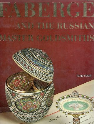 Fabergé; And the Russian Master Goldsmiths. Gerald Hill