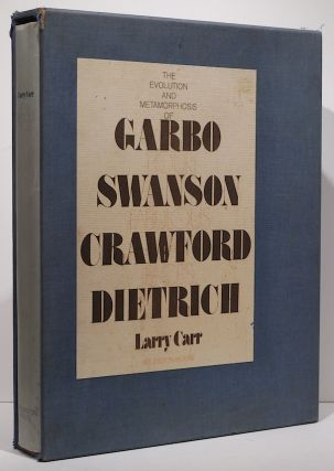 Four Fabulous Faces; The Evolution of Garbo, Swanson, Crawford, Dietrich. Larry Carr