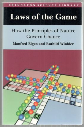 Laws of the Game; How the Principles of Nature Govern Chance. Manfred Eigen, Ruthild Winkler.