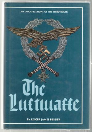 Air Organizations of the Third Reich; The Luftwaffe. Roger James Bender, Hugh Page Taylor