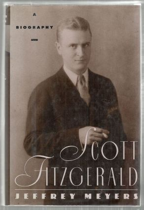 Scott Fitzgerald; A Biography. Jeffrey Meyers