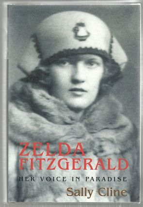 Zelda Fitzgerald; Her Voice in Paradise. Sally Cline