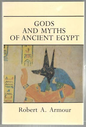 Gods and Myths of Ancient Egypt. Robert A. Armour