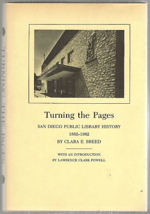 Turning the Pages; San Diego Public Library History, 1882-1982. Clara E. Breed