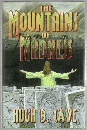 Mountains of Madness. Hugh B. Cave
