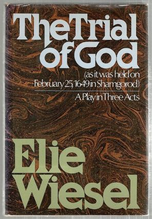 Trial of God; A Play in Three Acts. Elie Wiesel
