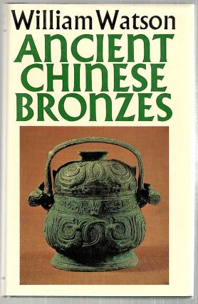 Ancient Chinese Bronzes. William Watson