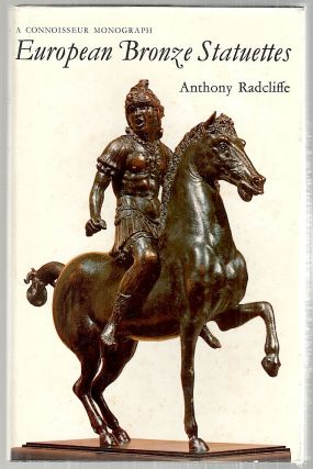 European Bronze Statuettes. Anthony Radcliffe