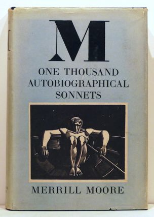 M; One Thousand Autobiographical Sonnets. Merrill Moore