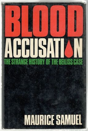 Blood Accusation; The Strange History of the Beiless Case. Maurice Samuel