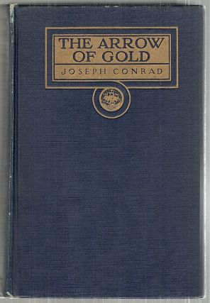 Arrow of Gold; A Story Between Two Notes. Joseph Conrad
