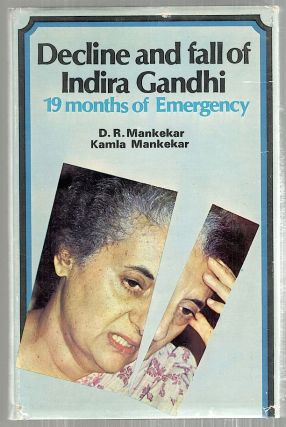 Decline and Fall of Indira Gandhi. D. R. Mankekar, Kamla Mankekar