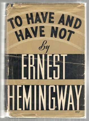 To Have and Have Not. Ernest Hemingway