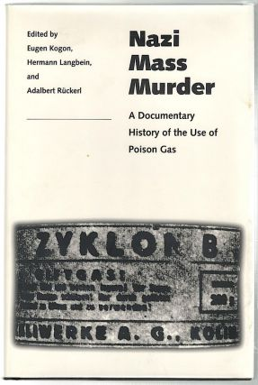 Nazi Mass Murder; A Documentary History of the Use of Poison Gas