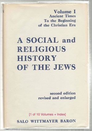 Social and Religious History of the Jews. Salo Wittmayer Baron
