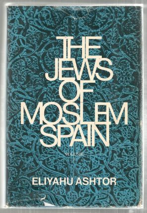 Jews of Moslem Spain. Eliyahu Ashtor