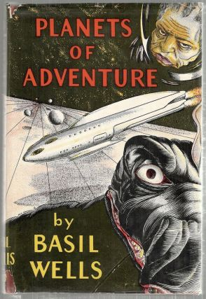 Planets of Adventure. Basil Wells